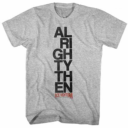 Ace Ventura Alrighty Then Mens Gray T-Shirt