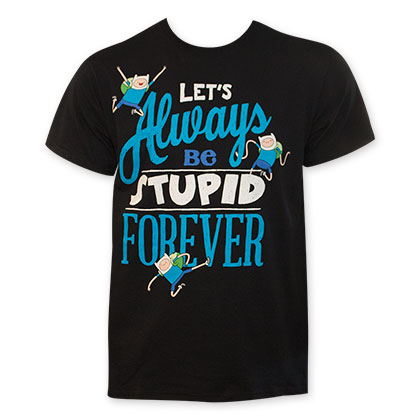 Adventure Time Let's Always Be Stupid Forever Black T-Shirt