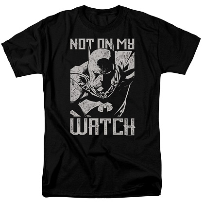 Batman Not On My Watch Tshirt