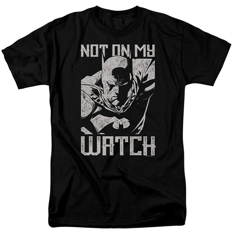 Batman Not On My Watch Tshirt