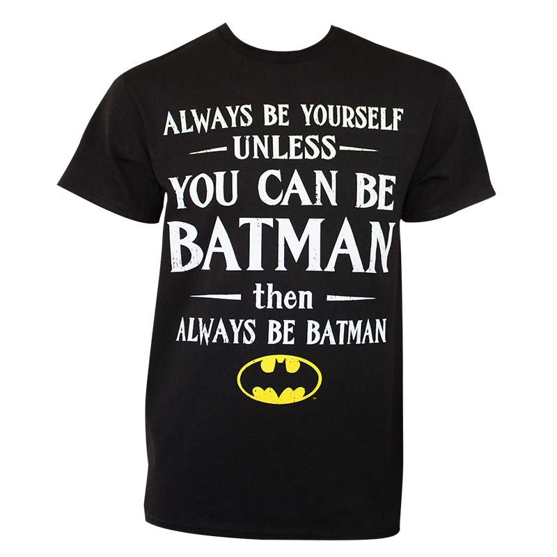 Batman Always Be Yourself Tee Shirt