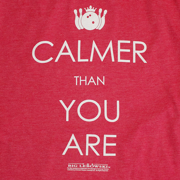 Men's Red The Big Lebowski Calmer Than You Are Tee Shirt
