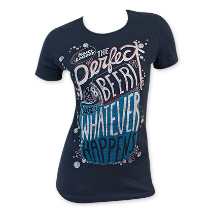Bud Light Perfect For Whatever Happens Women's Tee Shirt