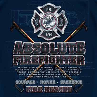Absolute Firefighters Tribute Fire Rescue Tee Shirt