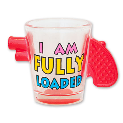 I'm Fully Loaded Gun Shot Glass