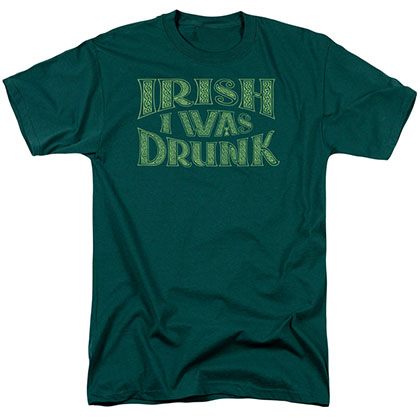 St. Patrick's Day Irish I Was Drunk Green T-Shirt