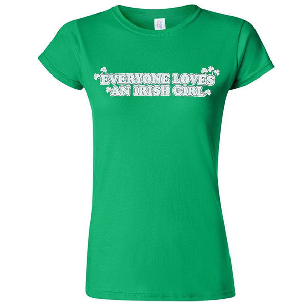 Everyone Loves An Irish Girl Green Juniors Graphic T-Shirt