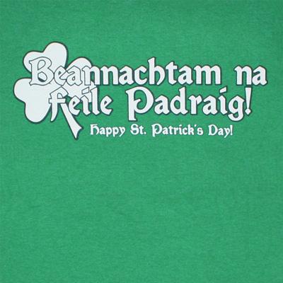 Beannachtam na Feile Padraig St. Patrick's Day Green Tee Shirt