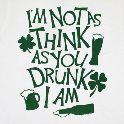 Not As Think As You Drunk I Am Irish St. Patrick's White Graphic TShirt