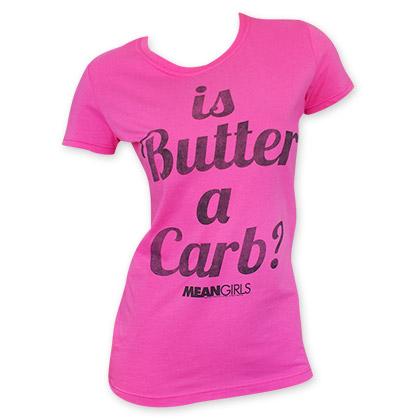 Mean Girls Women's Pink Is Butter A Carb Tee Shirt