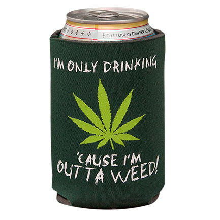 Only Drinking Cause I'm Out Of Weed Beer Can Koozie