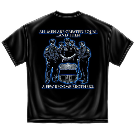 All Men Are Created Equal Police Brotherhood TShirt
