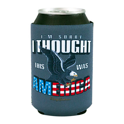 I'm Sorry I Thought This Was America Rowdy Gentleman Can Cooler