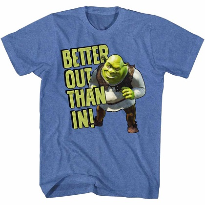 Shrek Better Out Than In Tshirt