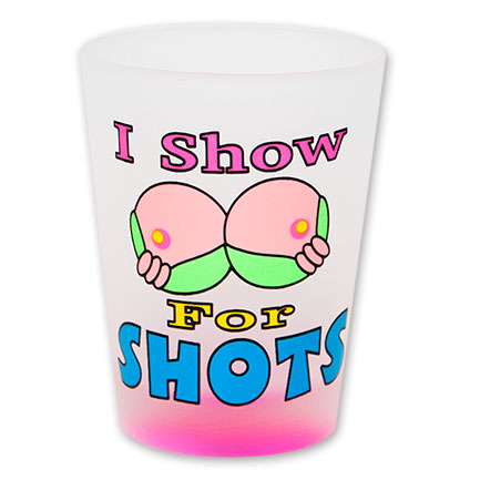 I Show For Shots Suggestive Shot Glass