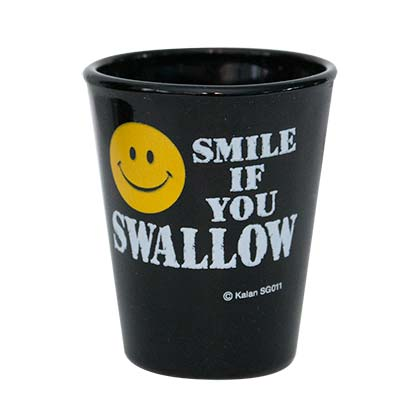 Smile If You Swallow Novelty Shot Glass