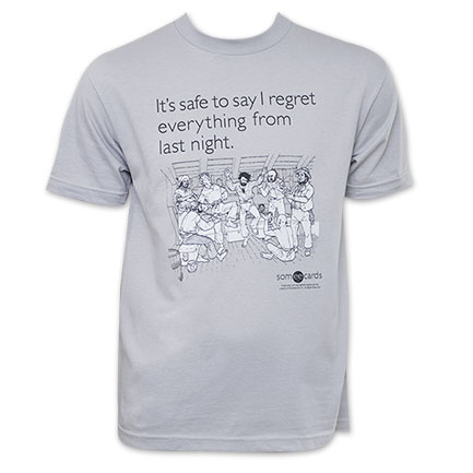 Someecards Sarcastic Ecard Regret Last Night Tee Shirt - Gray