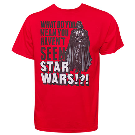 Star Wars Red You Haven't Seen Star Wars TShirt