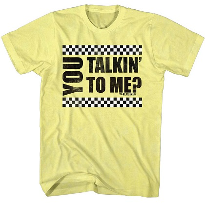 Taxi Driver You Talkin To Me? Yellow Tshirt