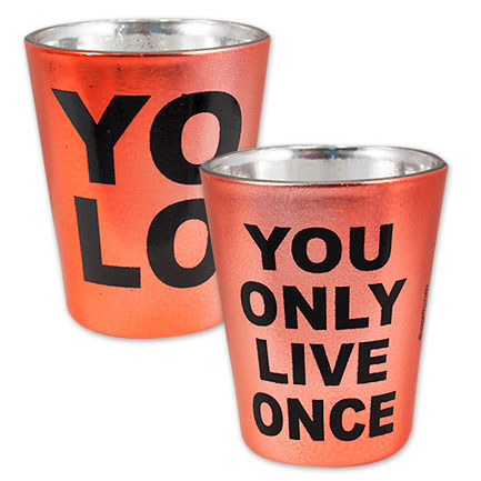 "YOLO Metallic ""You Only Live Once"" Colored Shot Glass - Assorted"